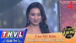 THVL | Hãy Nghe Tôi Hát Mùa 3 – Tập 4[4]: Quên Đi Tình Yêu Cũ - Cao Mỹ Kim