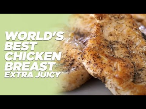 WORLD'S BEST CHICKEN BREAST - EXTRA JUICY RECIPE