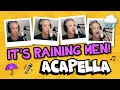 It's Raining Men: A Capella Cover