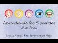 Aprendiendo los 5 sentidos - Miss Rosi