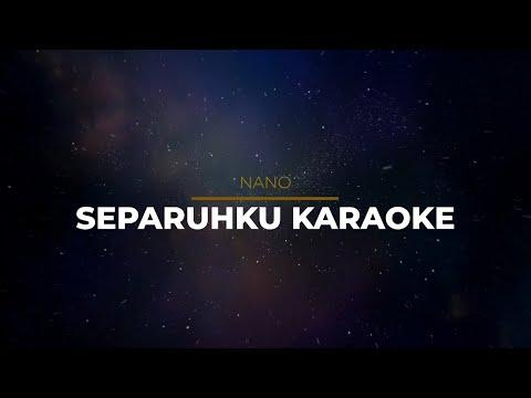 Separuhku - Nano Karaoke