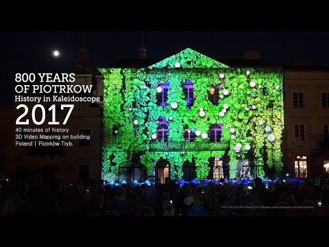 3D Video Mapping - Free The Colors - 800 YEARS OF PIOTRKOW - History in Kaleidoscope - 2017