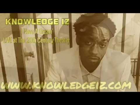 Knowledge IZ - I Have A Dream Live @ The 20th Century Theater