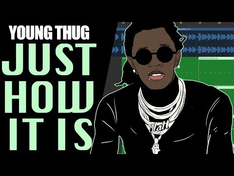 Young Thug – Just How It Is (IAMM Remake)