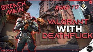 Valorant India Live | Bręach Main | Grinding to Radiant | DeathFlick |