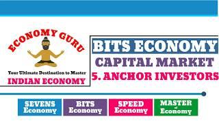 ANCHOR INVESTORS | BITS ECONOMY | CAPITAL MARKET | ECONOMY GURU | NEO IAS