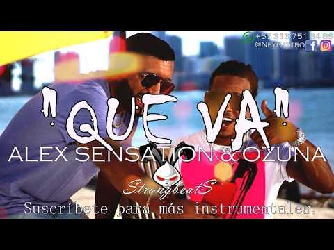 QUE VA  ALEX SENSATION, OZUNA | INSTRUMENTAL | *MEJOR SONIDO* Reggaeton 2017/Remake/Pista/Beat