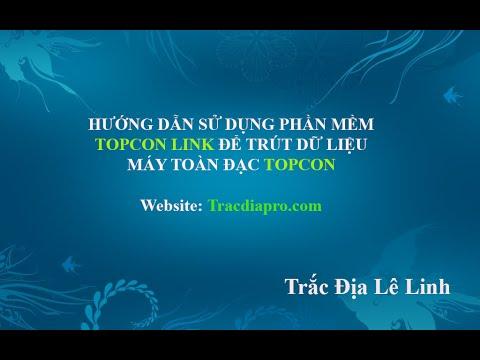 Hướng dẫn trút số liệu máy Topcon bằng phần mềm Topcon Link