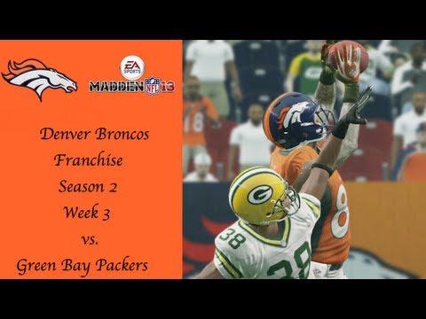 Madden 13 Denver Broncos Franchise Week 3 vs. Green Bay Packers | EP26 (Season 2)