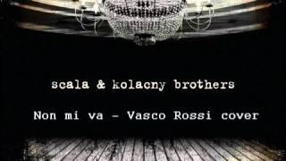 Scala & Kolacny brothers - Non mi va (Vasco Rossi cover)