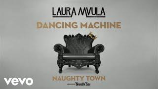 Naughty Town - Dancing Machine (Prod. By Naughty Boy) ft. Laura Mvula