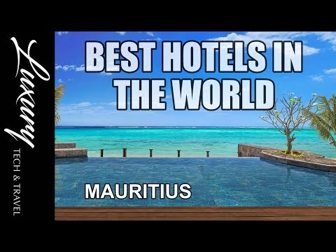 Best Hotels in the World 2017 MAURITIUS || VIDEO TOUR