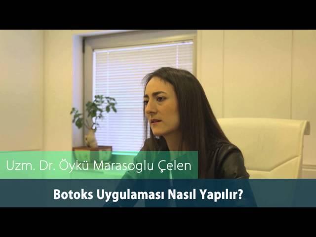 Dr.Öykü Maraşoğlu Çelen - Botoks Uygulaması Nasıl Yapılır ?