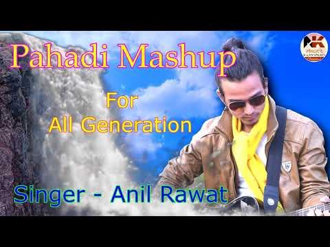 New Pahadi Mashup by Anil Rawat  original songs by Narendra Singh Negi, Anil Bisht, Sankalp Khetwal 