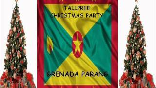 TALLPREE - CHRISTMAS PARTY - GRENADA SOCA PARANG 2007
