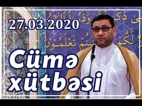 Hacı Şahin - Cümə Xütbəsi (27.03.2020)