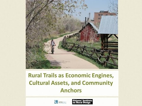Rural Trails as Economic Engines, Cultural Assets, and Community Anchors
