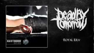 Watch Dead By Tomorrow Royal Era video