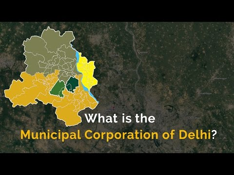 A quick breakdown of the Municipal Corporation of Delhi