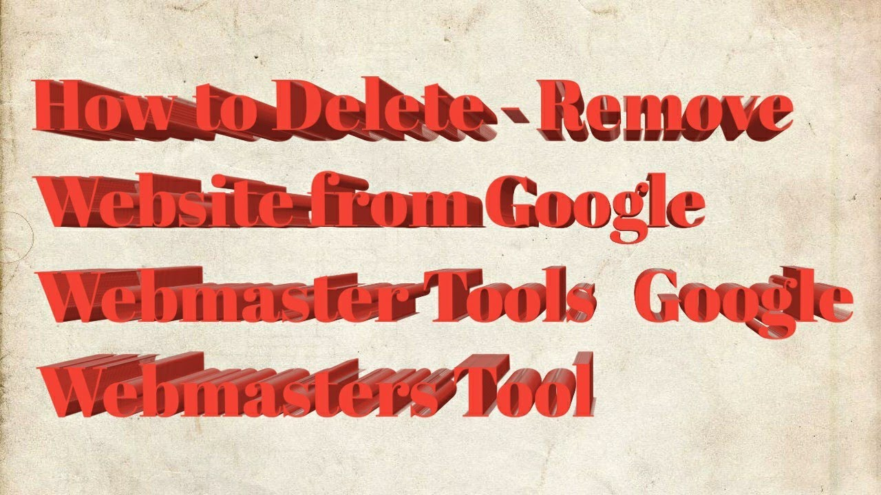 How to Delete - Remove Website from Google Webmaster Tools   Google Webmasters Tool
