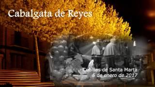 Cabalgata de Reyes 2017. Cubillas de Santa Marta