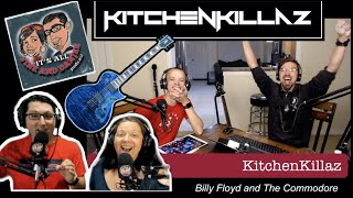 Episode 71: KitchenKillaz Return! Special Guests: Billy Floyd and The Commodore