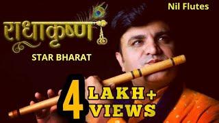 Radha Krishna Flute | Best Flute tune | Heart Touching Flute | राधाकृष्ण | Star Bharat | Nil Flutes