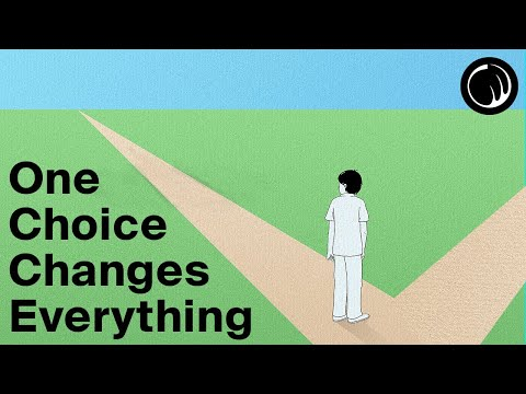 Every Person Is One Choice Away From Everything Changing