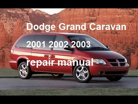 dodge grand caravan repair manual 2003 2002 2001 youtube. Black Bedroom Furniture Sets. Home Design Ideas