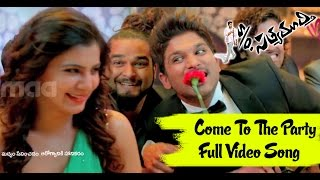 Come to the Party Full Song : S/O Satyamurthy Full Video Song - Allu Arjun, Upendra, Sneha