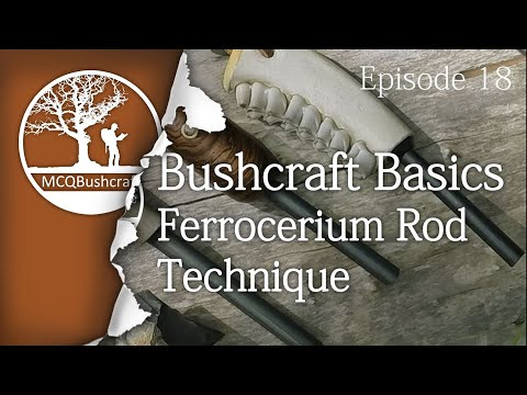 Bushcraft Basics Ep18: Ferrocerium Rod Technique
