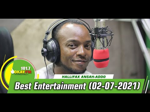 Best Entertainment With Halifax Addo on Okay 101.7 Fm (02/07/2021)
