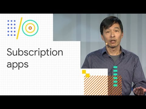 Grow and optimize your subscriptions with new Google Play features (Google I/O '18)