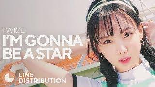 TWICE - I'm Gonna Be A Star (Line Distribution)