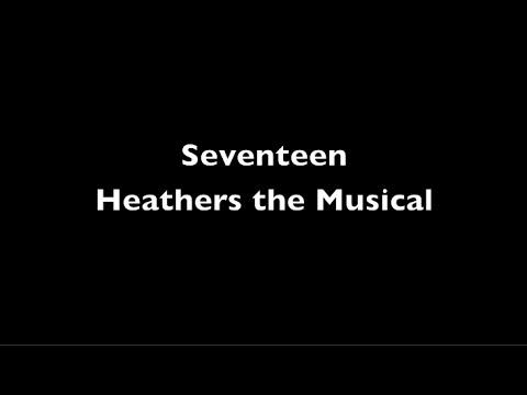 Seventeen Lyrics - Heathers The Musical