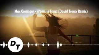 Max Giesinger - Wenn Sie Tanzt (David Tronix Remix)