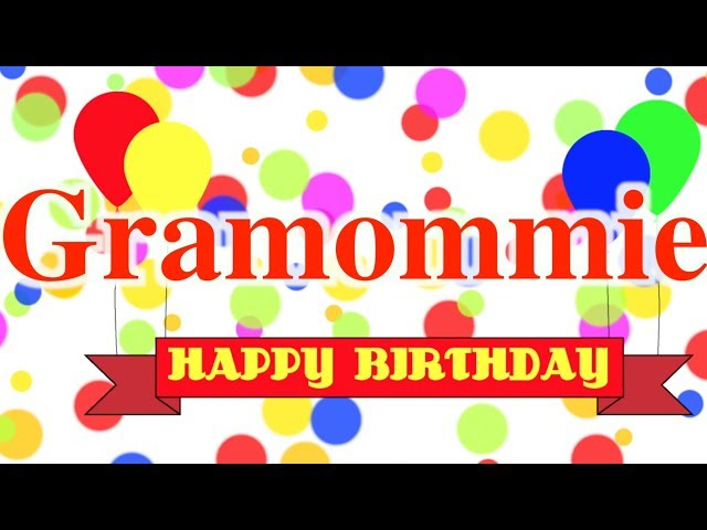 Happy Birthday Gramommie Song