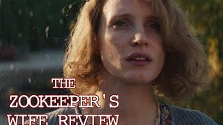 The Zookeepers Wife Review - Jessica Chastain, Daniel Brühl