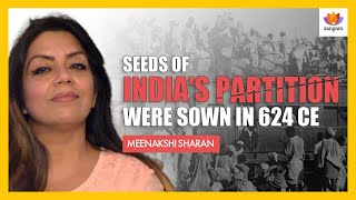 Conspiracies since 624 CE that led to India's Partition | Meenakshi Sharan