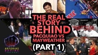 The Real Story Behind Pacquiao vs Mayweather (Documentary | Episode 01)