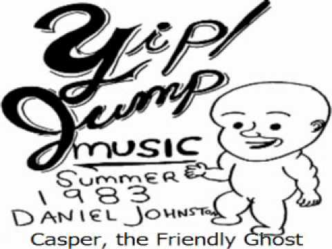 Daniel Johnston - Casper the Friendly Ghost