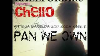 Chello - Pan We Own (Antigua Carnival Soca 2017)