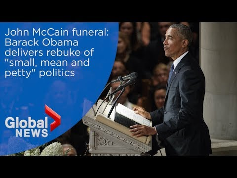 John McCain funeral: Barack Obama delivers rebuke of 'small, mean and petty' politics