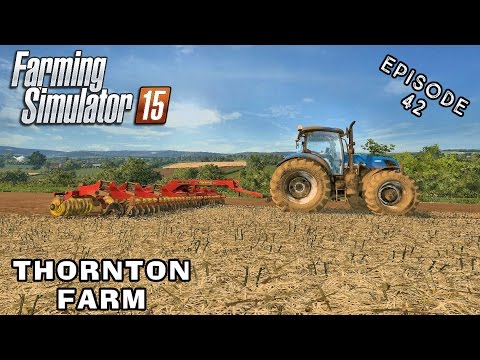 Let's Play Farming Simulator 2015 | Thornton Farm | Episode 42