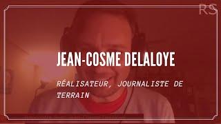 RENCONTRE AVEC JEAN-COSME DELALOYE: RÉALISATEUR, JOURNALISTE DE TERRAIN