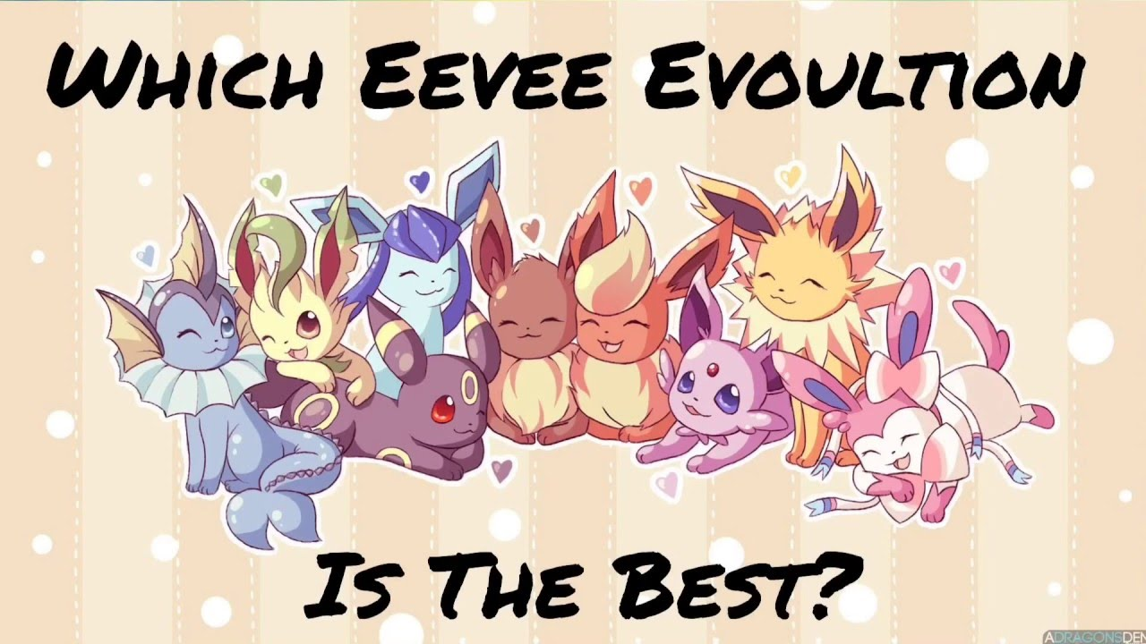 Which Eevee Evolution Is The Best?  Youtube