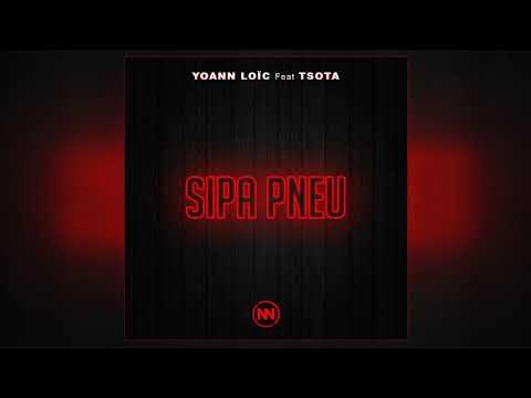 Yoann Loic Feat. Tsota - Sipa Pneu (Official Audio)