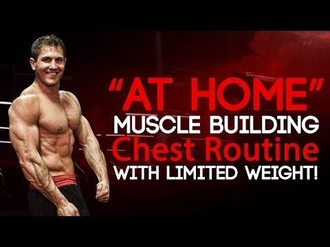 """""""at home"""" chest workout with limited weight muscle gain"""