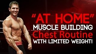 """at Home"" Chest Workout With Limited Weight! (muscle Gain)"