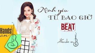 Mình yêu từ bao giờ » Miu Lê ✎ acoustic Beat by Trịnh Gia Hưng